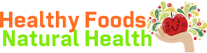 Healthy Foods Natural Health